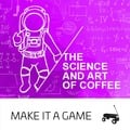 The Science and Art of Coffee (23.02.2020)