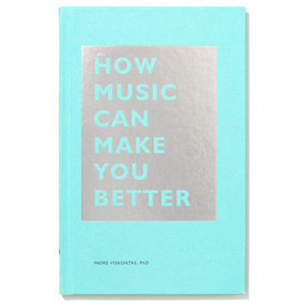 How Music can make you better | Indre Viskotas, PhD | Artikelnummer: 9781452171920