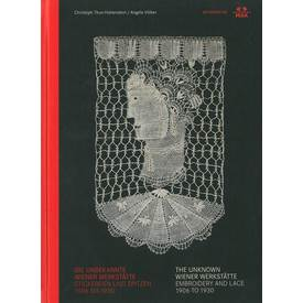 THE UNKNOWN WIENER WERKSTÄTTE | Embroidery and Lace 1906 to 1930 | Artikelnummer: 201712