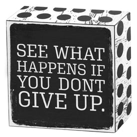 See what happens if you dont give up | Art Box | Artikelnummer: 50-18-012