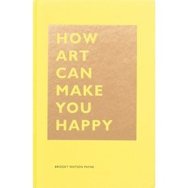 How Art Can Make You Happy | Bridget Watson Payne | Artikelnummer: 9781452153223