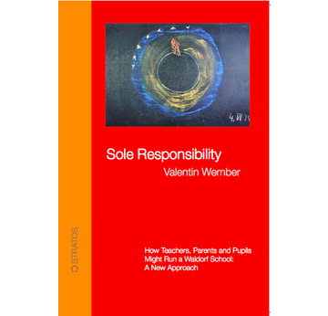 Sole Responsibility | How to run a Waldorf School | Artikelnummer: 978-3-943-731-05-7