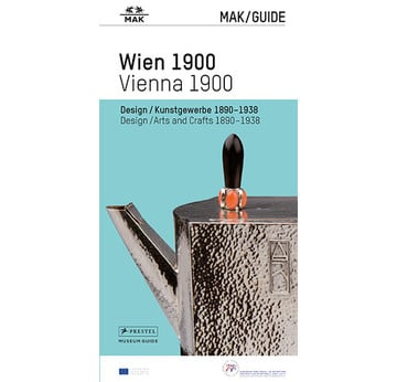 MAK/Guide Vienna 1900 | Design / Arts and Crafts 1890-1938 | Artikelnummer: 201308E