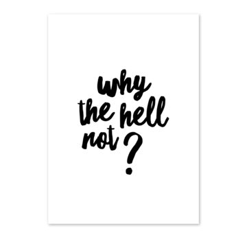 Karte A6 ''why the hell not'' |  | Artikelnummer: 20