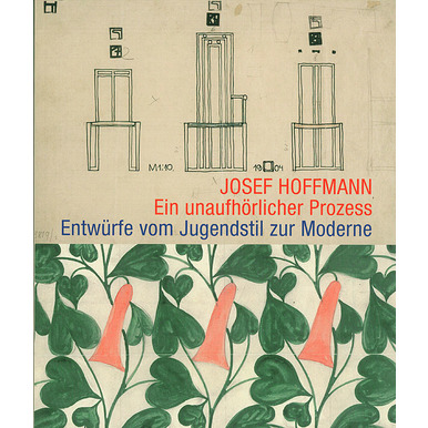 JOSEF HOFFMANN. An endless Process | Design Sketches from Jugendstil to Modernism | Artikelnummer: 201007
