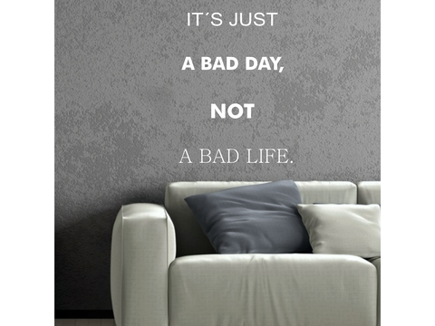 "Wandtattoo Spruch Motivation | Wandsticker "" Itś just a bad day, not a bad life "" 