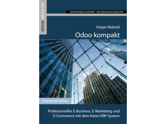 Odoo kompakt | Professionelles E-Business, E-Marketing und E-Commerce mit dem freien ERP-System | Artikelnummer: 135