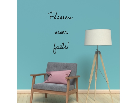 Wandtattoo Spruch passion never fails | Wandtattoo Spruch Motivation | Artikelnummer: WT0049
