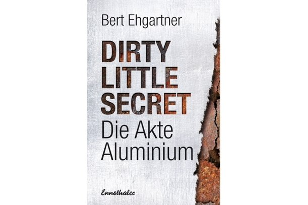 Dirty little secret - Die Akte Aluminium |  | Artikelnummer: 9783850688949